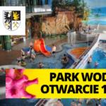 Na 11 czerwca zaplanowano otwarcie Parku Wodnego