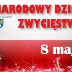 8 maja Narodowym Dniem Zwycięstwa