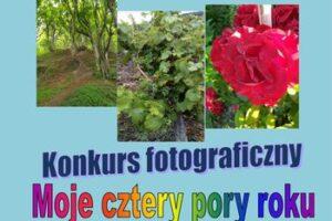 """Konkurs fotograficzny """"Moje cztery pory roku"""""""